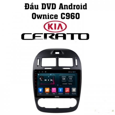 Đầu màn hình android ô tô Ownice C960 cho xe Kia Cerato
