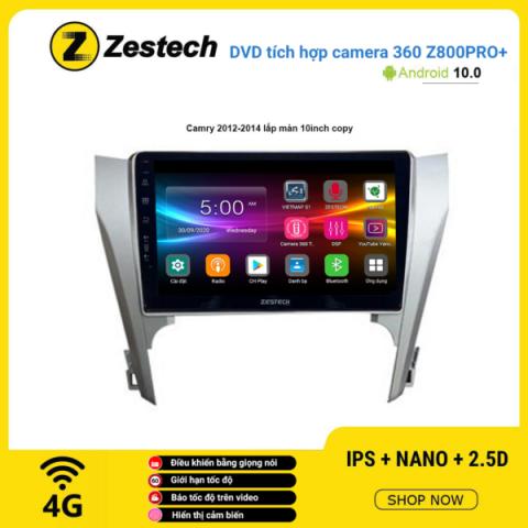 Màn hình DVD Zestech tích hợp Cam 360 Z800 Pro+ Camry 2012 -2014