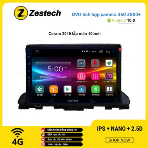 Màn hình DVD Zestech tích hợp Cam 360 Z800+ Kia Cerato 2019