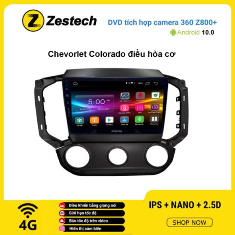 Màn hình DVD Zestech tích hợp Cam 360 Z800+ Chevrolet Colorado điều hòa cơ