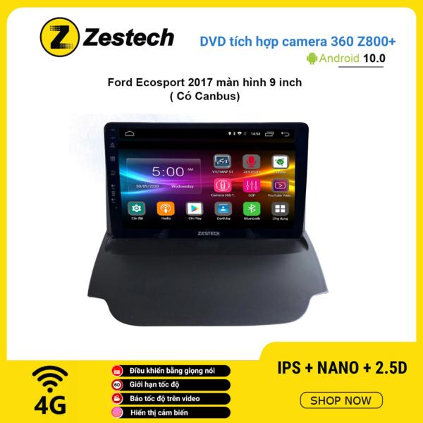 Màn hình DVD Zestech tích hợp Cam 360 Z800+ Ford Ecosport 2017