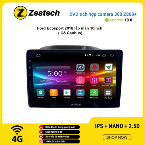 Màn hình DVD Zestech tích hợp Cam 360 Z800+ Ford Ecosport 2018