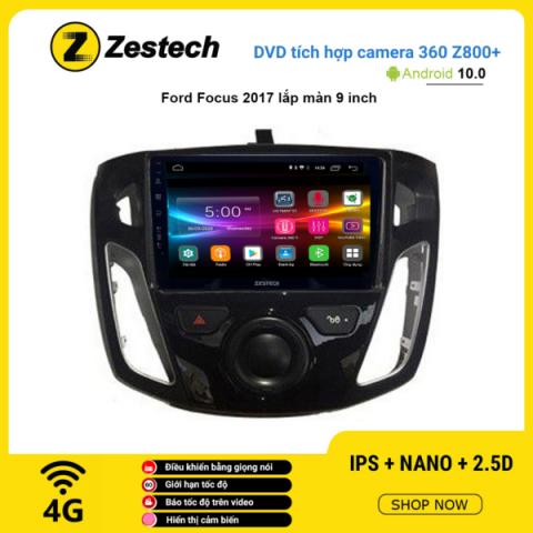 Màn hình DVD Zestech tích hợp Cam 360 Z800+ Ford Focus 2017