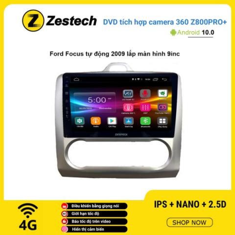 Màn hình DVD Zestech tích hợp Cam 360 Z800 Pro+ Ford Focus tự động 2009