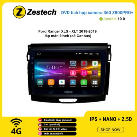 Màn hình DVD Zestech tích hợp Cam 360 Z800 Pro+ Ford Ranger XLS XLT 2018 – 2019