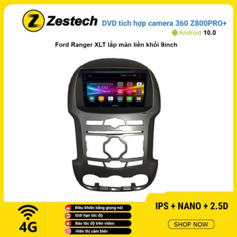 Màn hình DVD Zestech tích hợp Cam 360 Z800 Pro+ Ford Ranger XLT lắp màn liền khối