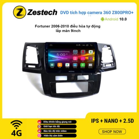 Màn hình DVD Zestech tích hợp Cam 360 Z800 Pro+ Toyota Fortuner 2006 -2010 điều hòa tự động