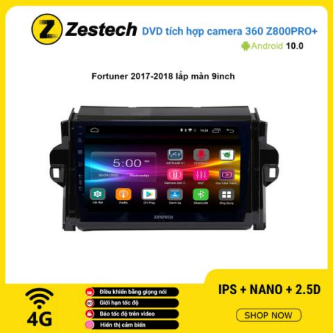 Màn hình DVD Zestech tích hợp Cam 360 Z800 Pro+ Toyota Fortuner 2017 – 2018 lắp màn 9 inch