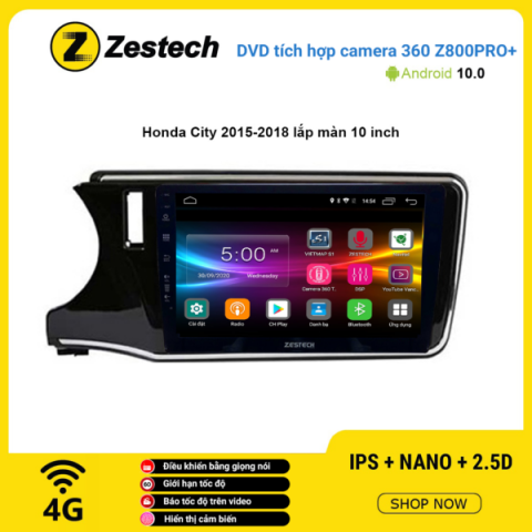 Màn hình DVD Zestech tích hợp Cam 360 Z800 Pro+ Honda City 2015 – 2018