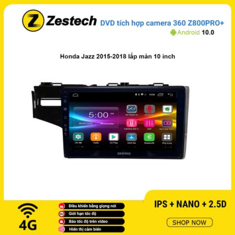 Màn hình DVD Zestech tích hợp Cam 360 Z800 Pro+ Honda Jazz 2015 – 2018