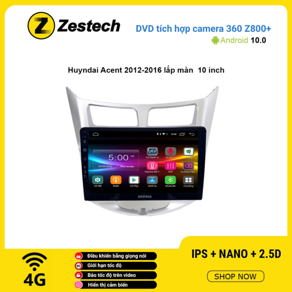 Màn hình DVD Zestech tích hợp Cam 360 Z800+ Hyundai Accent 2012 – 2016