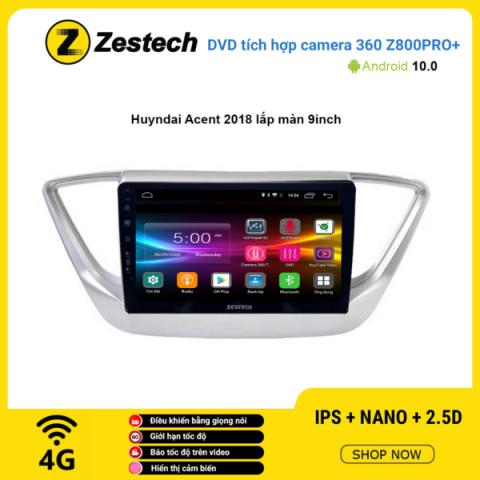 Màn hình DVD Zestech tích hợp Cam 360 Z800 Pro+ Hyundai Accent 2018