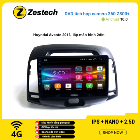 Màn hình DVD Zestech tích hợp Cam 360 Z800+ Hyundai Avante 2013