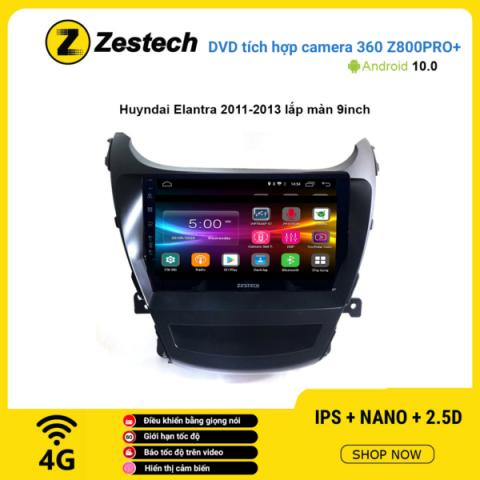 Màn hình DVD Zestech tích hợp Cam 360 Z800 Pro+ Hyundai Elantra 2011 – 2013