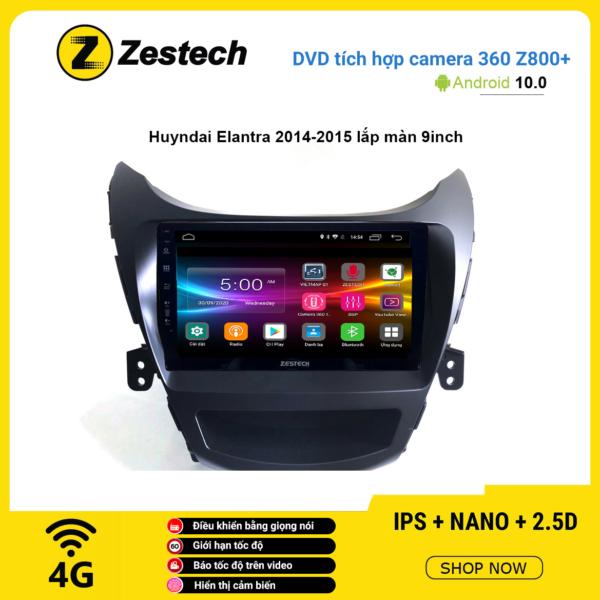 Màn hình DVD Zestech tích hợp Cam 360 Z800+ Hyundai Elantra 2014 – 2015