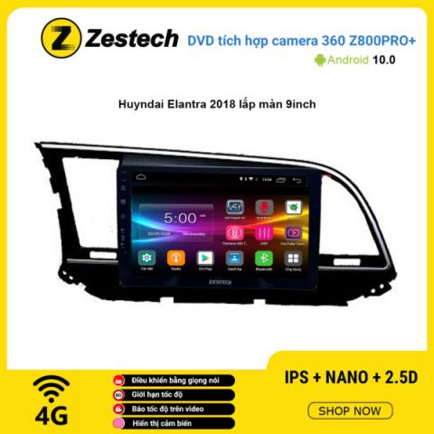 Màn hình DVD Zestech tích hợp Cam 360 Z800 Pro+ Hyundai Elantra 2018