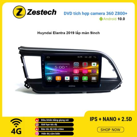Màn hình DVD Zestech tích hợp Cam 360 Z800+ Hyundai Elantra 2019