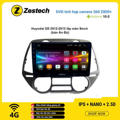 Màn hình DVD Zestech tích hợp Cam 360 Z800+ Hyundai I20 2012 – 2013