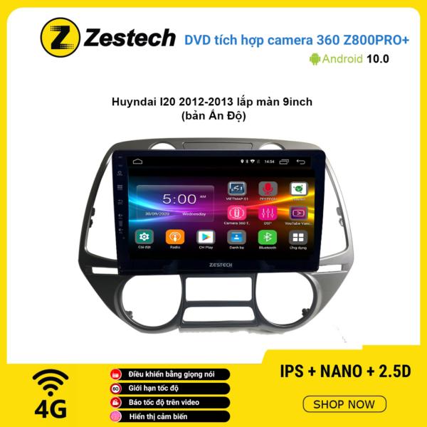 Màn hình DVD Zestech tích hợp Cam 360 Z800 Pro+ Hyundai I20 2012 – 2013