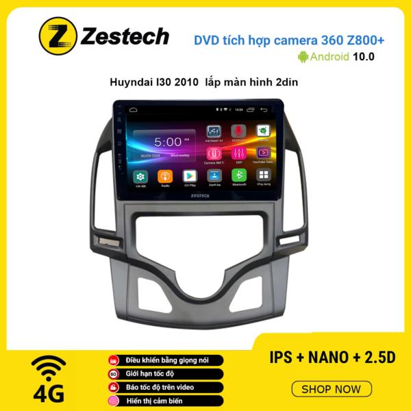 Màn hình DVD Zestech tích hợp Cam 360 Z800+ Hyundai I30 2010