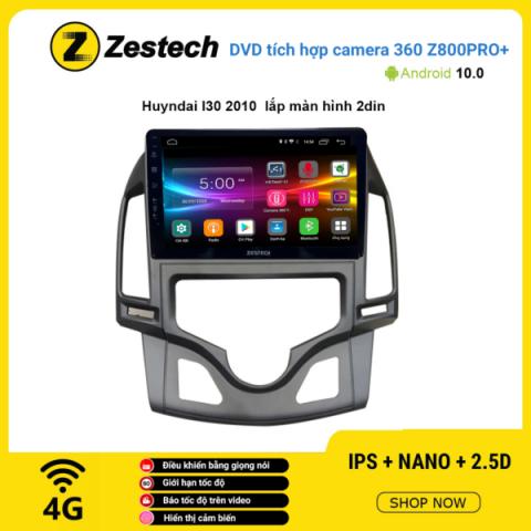 Màn hình DVD Zestech tích hợp Cam 360 Z800 Pro+ Hyundai I30 2010