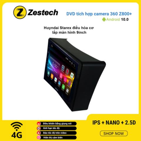 Màn hình DVD Zestech tích hợp Cam 360 Z800+ Hyundai Starex điều hòa cơ