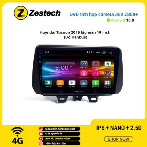 Màn hình DVD Zestech tích hợp Cam 360 Z800+ Hyundai Tucson 2019