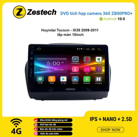 Màn hình DVD Zestech tích hợp Cam 360 Z800 Pro+ Hyundai Tucson IX35 2009 – 2011