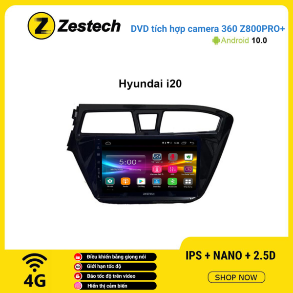 Màn hình DVD Zestech tích hợp Cam 360 Z800 Pro+ Hyundai I20