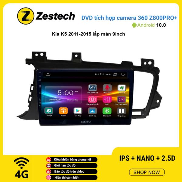 Màn hình DVD Zestech tích hợp Cam 360 Z800 Pro+ Kia K5 2011 – 2015