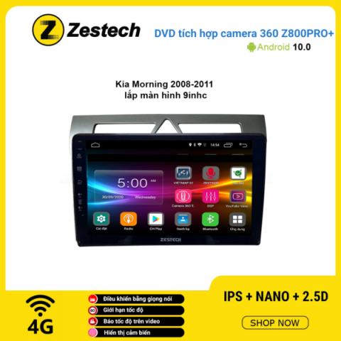 Màn hình DVD Zestech tích hợp Cam 360 Z800 Pro+ Kia Morning 2008 – 2011
