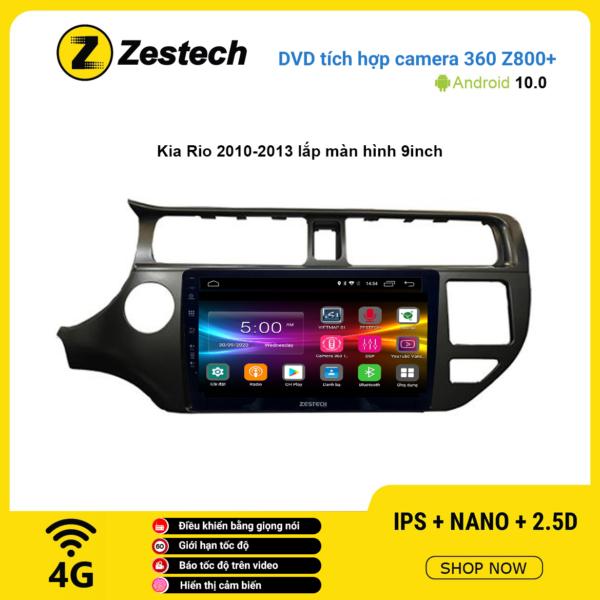 Màn hình DVD Zestech tích hợp Cam 360 Z800+ Kia Rio 2010 – 2013