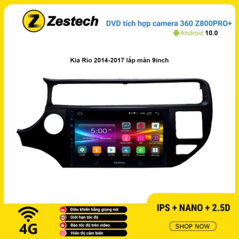 Màn hình DVD Zestech tích hợp Cam 360 Z800 Pro+ Kia Rio 2014 – 2017