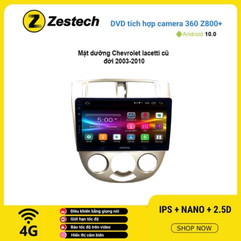 Màn hình DVD Zestech tích hợp Cam 360 Z800+ Chevrolet Lacetti 2003 – 2010