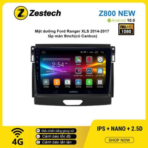Màn hình ô tô DVD Android Z800 New – Ford Ranger XLS 2014 – 2017 có Canbus