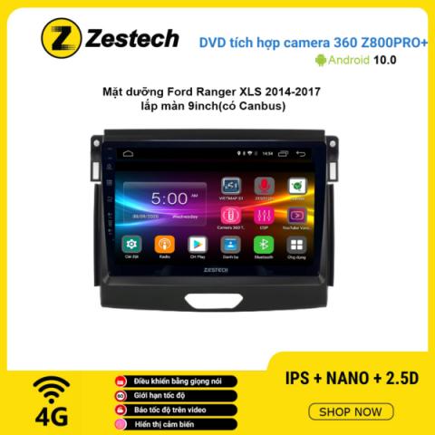Màn hình DVD Zestech tích hợp Cam 360 Z800 Pro+ Ford Ranger XLS 2014 – 2017