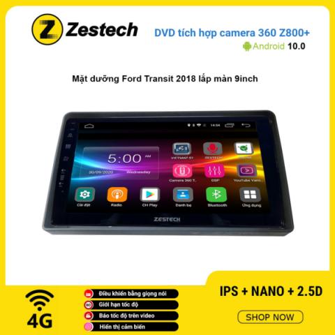 Màn hình DVD Zestech tích hợp Cam 360 Z800+ Ford Transit 2018