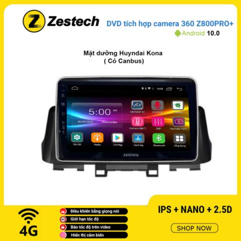 Màn hình DVD Zestech tích hợp Cam 360 Z800 Pro+ Hyundai Kona
