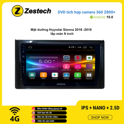 Màn hình DVD Zestech tích hợp Cam 360 Z800+ Hyundai Sienna 2016 – 2018