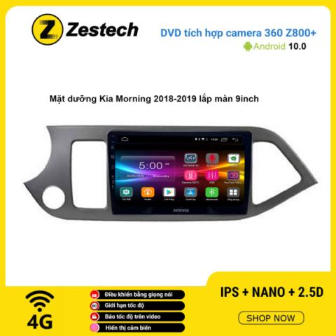 Màn hình DVD Zestech tích hợp Cam 360 Z800+ Kia Morning 2018 – 2019