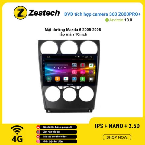 Màn hình DVD Zestech tích hợp Cam 360 Z800 Pro+ Mazda 6 2005 – 2006