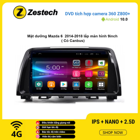 Màn hình DVD Zestech tích hợp Cam 360 Z800+ Mazda 6 2014 – 2018