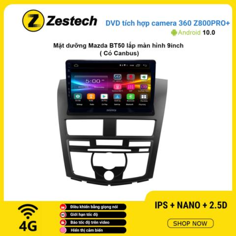 Màn hình DVD Zestech tích hợp Cam 360 Z800 Pro+ Mazda BT 50