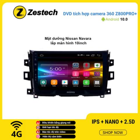 Màn hình DVD Zestech tích hợp Cam 360 Z800 Pro+ Nissan Navara
