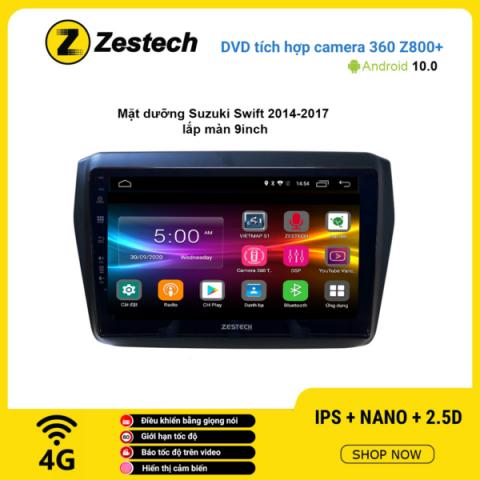 Màn hình DVD Zestech tích hợp Cam 360 Z800+ Suzuki Swift 2014 -2017
