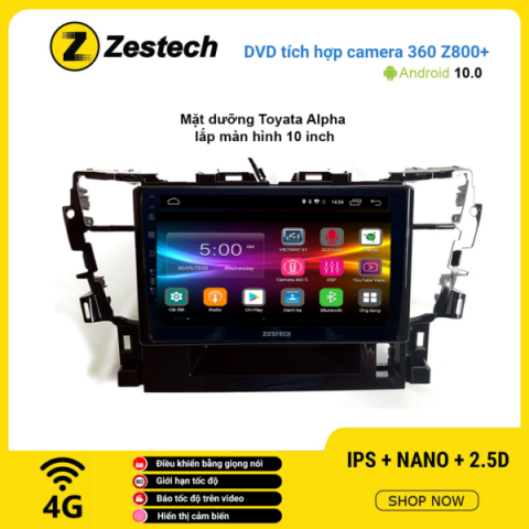 Màn hình DVD Zestech tích hợp Cam 360 Z800+ Toyota Alpha
