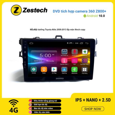 Màn hình DVD Zestech tích hợp Cam 360 Z800+ Toyota Altis 2008 – 2013