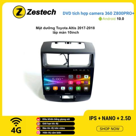 Màn hình DVD Zestech tích hợp Cam 360 Z800 Pro+ Toyota Altis 2017 – 2018
