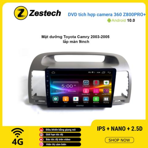 Màn hình DVD Zestech tích hợp Cam 360 Z800 Pro+ Toyota Camry 2003 – 2005