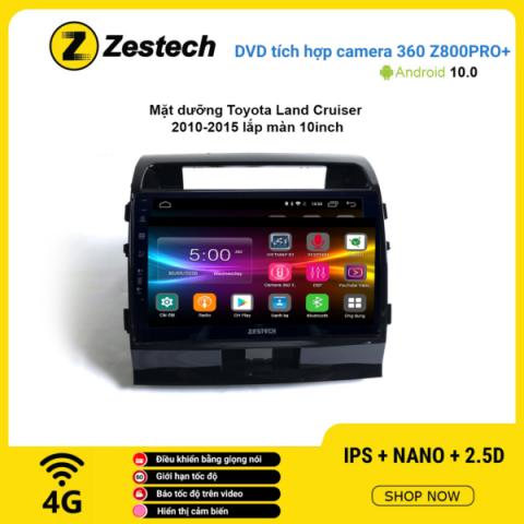 Màn hình DVD Zestech tích hợp Cam 360 Z800 Pro+ Toyota Land Cruiser 2010 – 2015